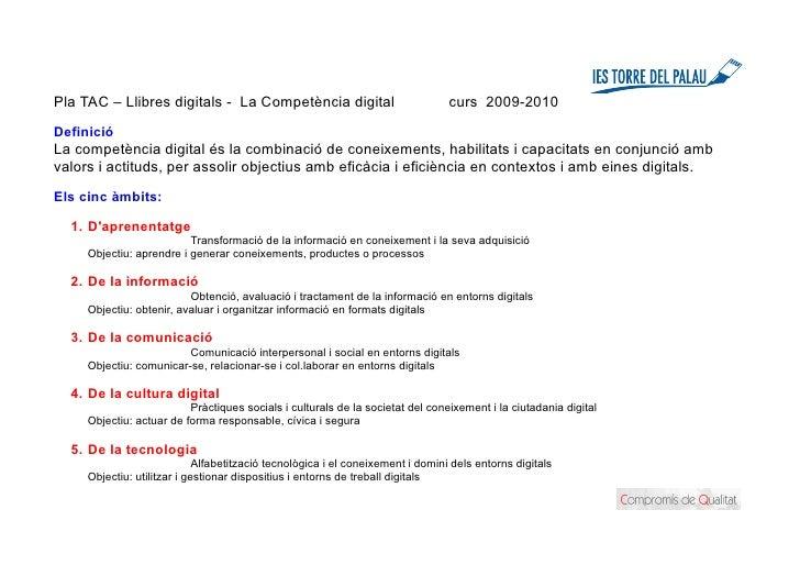 Pla TAC – Llibres digitals - La Competència digital                              curs 2009-2010 Definició La competència d...
