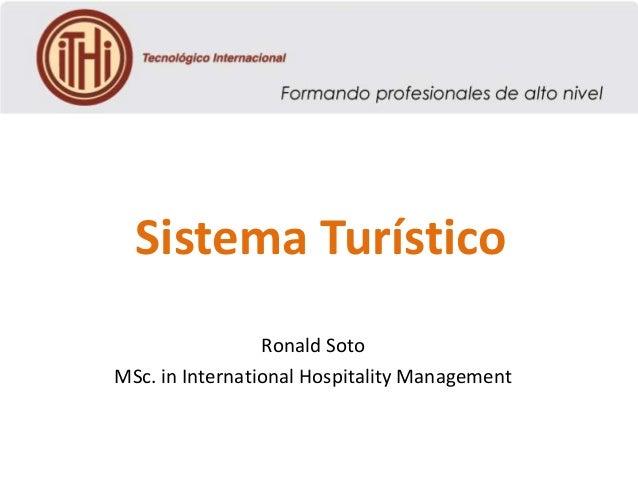 Sistema Turístico Ronald Soto MSc. in International Hospitality Management