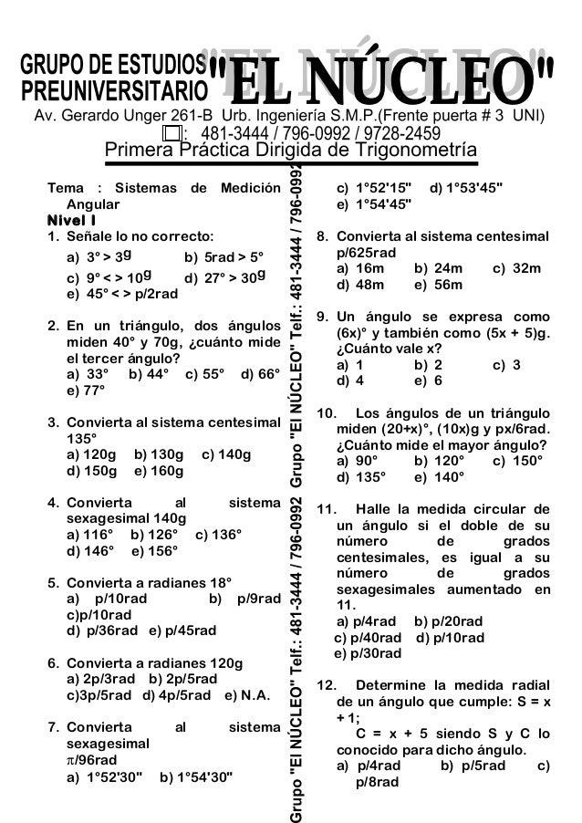 Tema : Sistemas de Medición Angular Nivel I 1. Señale lo no correcto: a) 3° > 3g b) 5rad > 5° c) 9° < > 10g d) 27° > 30g e...