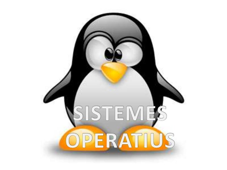 SISTEMES OPERATIUSEl sistema operatiu és el conjunt dels diferents programes que controlen el funcionament dun ordinador.L...