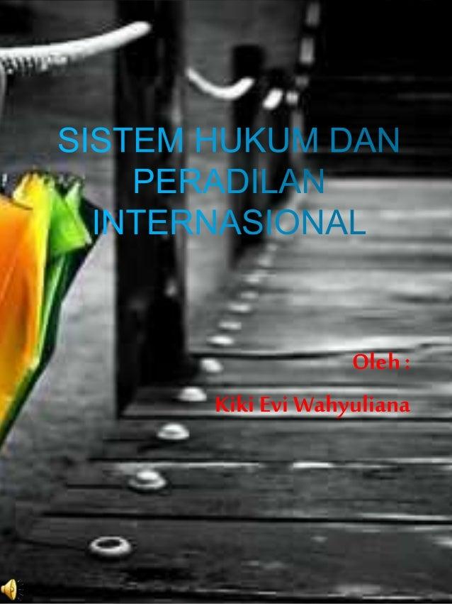 PKN - Sistem Hukum dan Peradilan Internasional