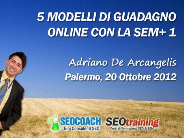 5 Sistemi di guadagno+1 - SEO Palermo - Adriano De Arcangelis
