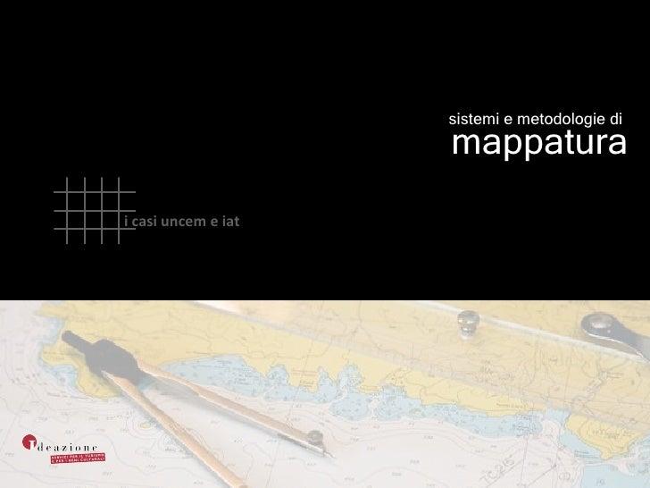 sistemi e metodologie di   mappatura i casi uncem e iat