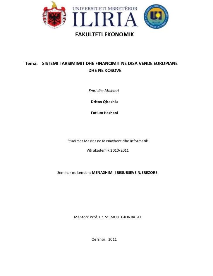 599440-898525FAKULTETI EKONOMIK <br />Tema:    SISTEMI I ARSIMIMIT DHE FINANCIMIT NE DISA VENDE EUROPIANE   L...          ...