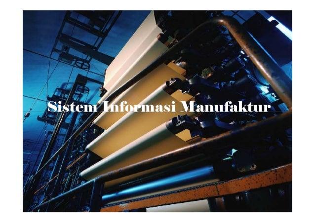 Sistem Informasi ManufakturSistem Informasi Manufaktur