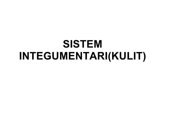 SISTEM INTEGUMENTARI(KULIT)
