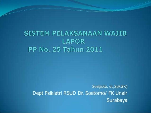 Soetjipto, dr.,SpKJ(K) Dept Psikiatri RSUD Dr. Soetomo/ FK Unair Surabaya