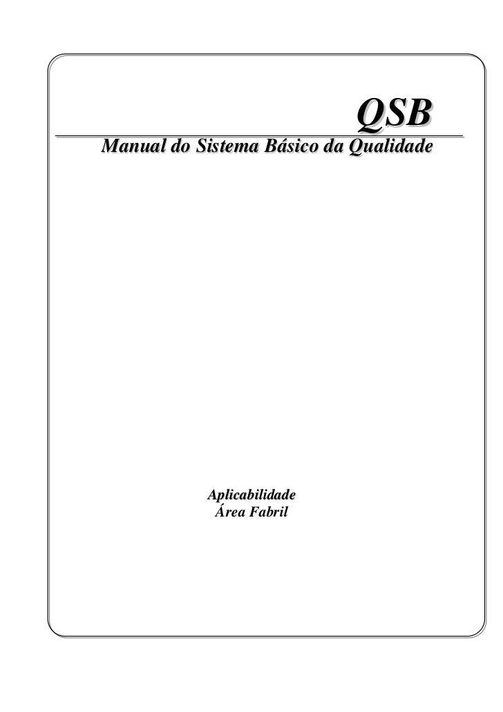 QSB Manual do Sistema Básico da Qualidade                Aplicabilidade             Área Fabril