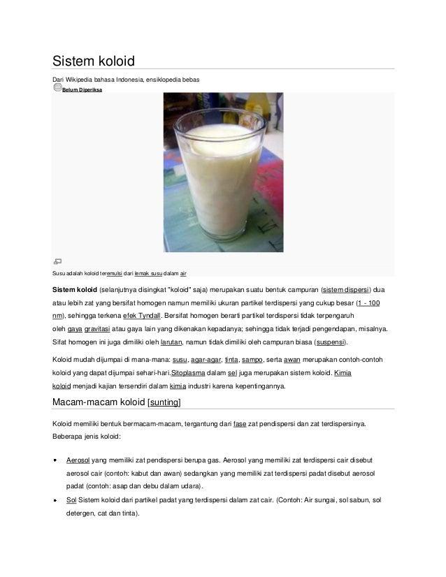 Sistem koloid Dari Wikipedia bahasa Indonesia, ensiklopedia bebas Belum Diperiksa  Susu adalah koloid teremulsi dari lemak...