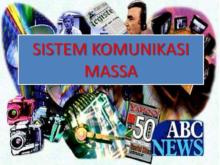 Sistem Komunikasi Massa