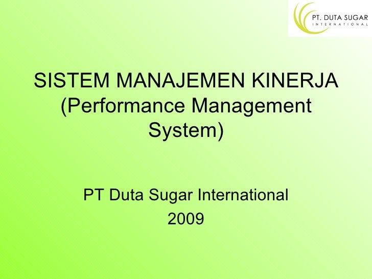 SISTEM MANAJEMEN KINERJA (Performance Management System) PT Duta Sugar International 2009