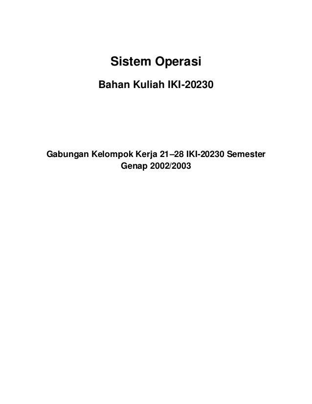 Sistem Operasi Bahan Kuliah IKI-20230 Gabungan Kelompok Kerja 21–28 IKI-20230 Semester Genap 2002/2003