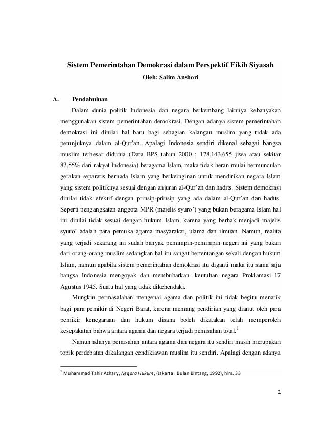 1 Sistem Pemerintahan Demokrasi dalam Perspektif Fikih Siyasah Oleh: Salim Anshori A. Pendahuluan Dalam dunia politik Indo...