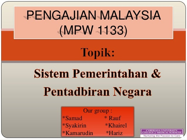 PENGAJIAN MALAYSIA (MPW 1133) Our group : *Samad * Rauf *Syakirin *Khairel *Kamarudin *Hariz