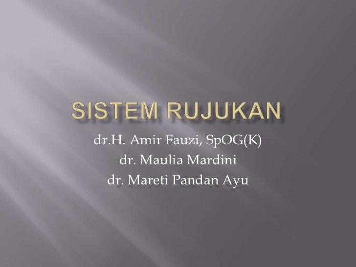 dr.H. Amir Fauzi, SpOG(K)    dr. Maulia Mardini  dr. Mareti Pandan Ayu