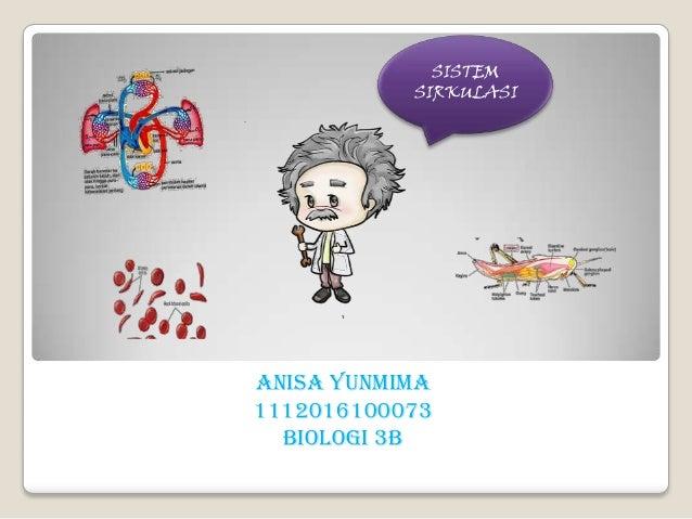 SISTEM SIRKULASI  ANISA YUNMIMA 1112016100073 BIOLOGI 3B
