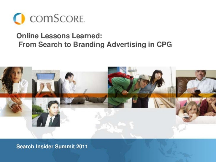 Online Lessons Learned: From Search to Branding Advertising in CPG<br />Search Insider Summit 2011<br />