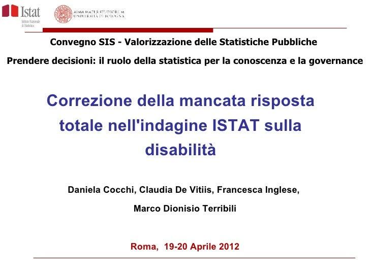 Convegno SIS - Valorizzazione delle Statistiche PubblichePrendere decisioni: il ruolo della statistica per la conoscenza e...