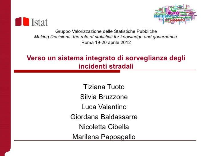Gruppo Valorizzazione delle Statistiche Pubbliche  Making Decisions: the role of statistics for knowledge and governance  ...