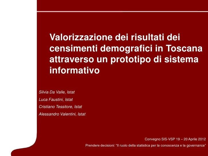 5 Marzo   2007                Valorizzazione dei risultati dei                censimenti demografici in Toscana           ...