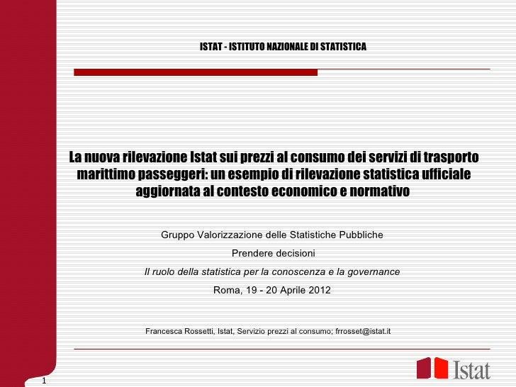 ISTAT - ISTITUTO NAZIONALE DI STATISTICA    La nuova rilevazione Istat sui prezzi al consumo dei servizi di trasporto     ...