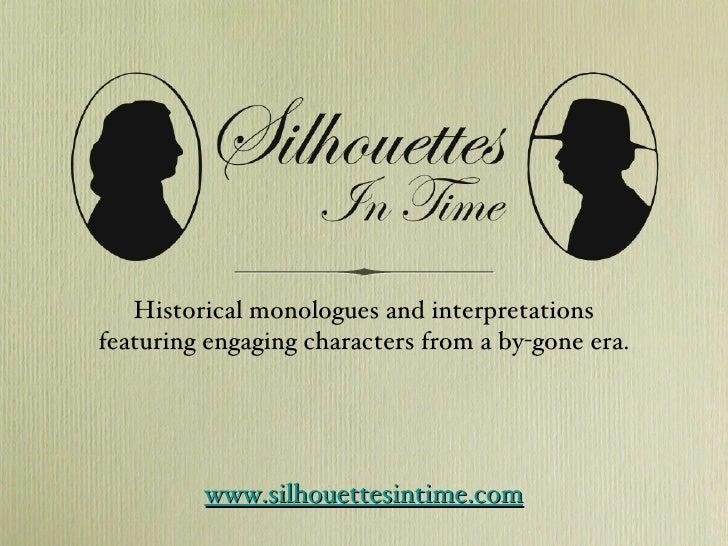 <ul><li>Historical monologues and interpretations </li></ul><ul><li>featuring engaging characters from a by-gone era. </li...