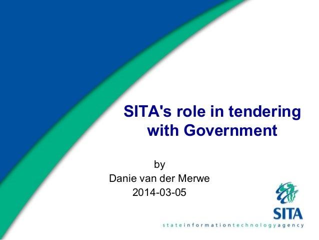SITA's role in tendering with Government by Danie van der Merwe 2014-03-05