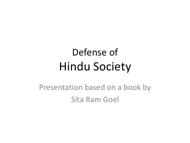 Defense of     Hindu SocietyPresentation based on a book by         Sita Ram Goel