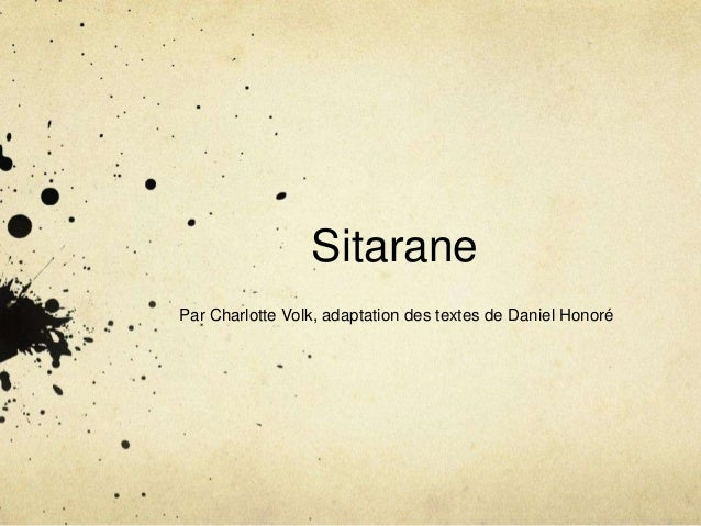 Sitarane Par Charlotte Volk, adaptation des textes de Daniel Honoré