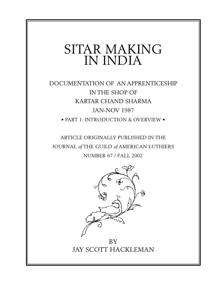 SITAR MAKING        IN INDIA DOCUMENTATION OF AN APPRENTICESHIP             IN THE SHOP OF        KARTAR CHAND SHARMA     ...