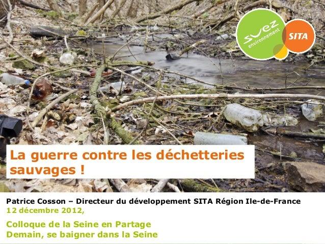 29/04/13LE TRANSPORT FLUVIALPatrice Cosson – Directeur du développement SITA Région Ile-de-France12 décembre 2012,Colloque...