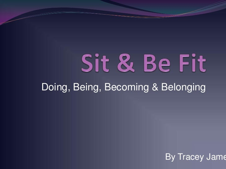 Doing, Being, Becoming & Belonging                         By Tracey Jame