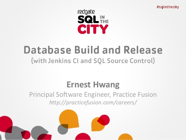 Database Build and Release - SQL In The City - Ernest Hwang