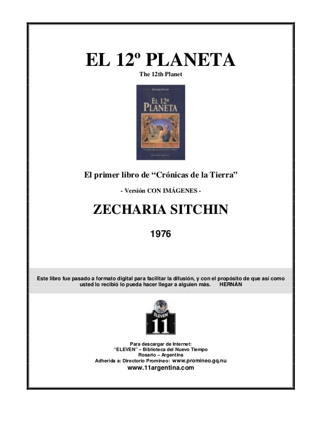 """EL 12º PLANETA The 12th Planet El primer libro de """"Crónicas de la Tierra"""" - Versión CON IMÁGENES - ZECHARIA SITCHIN 1976 E..."""