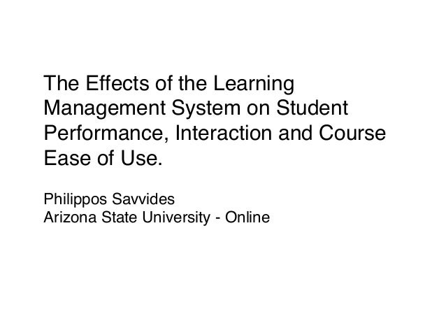 The Effects of the Learning Management System on Student Performance, Interaction and Course Ease of Use.! Philippos Savvi...