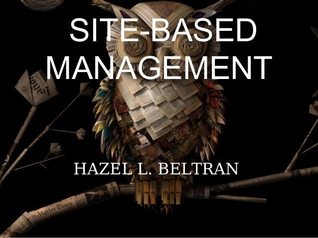 SITE-BASED MANAGEMENT HAZEL L. BELTRAN