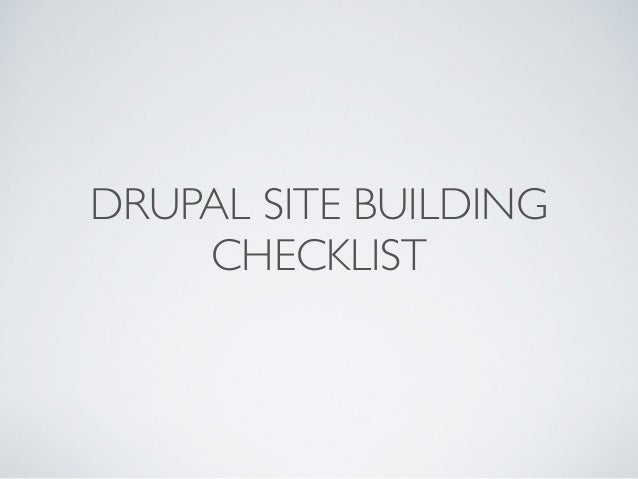 Site Building Checklist DrupalCamp Ottawa