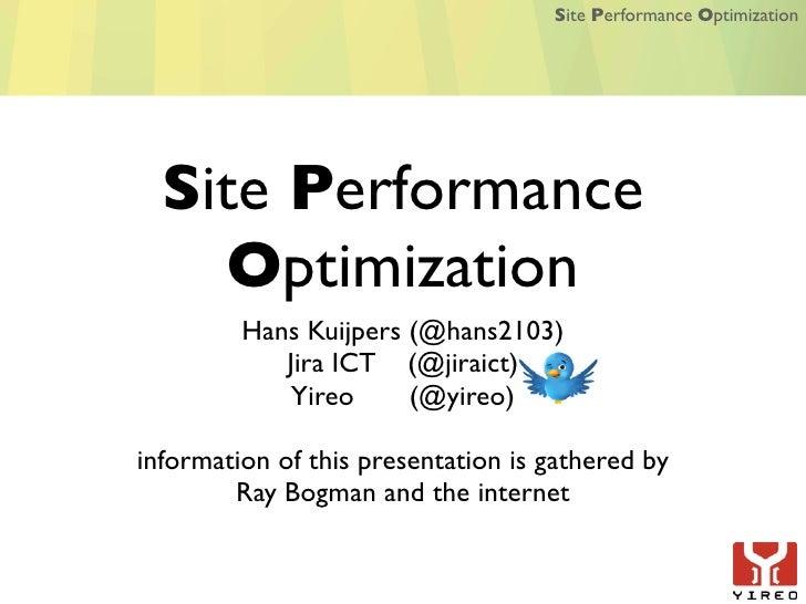 Site Performance Optimization       Site Performance     Optimization          Hans Kuijpers (@hans2103)             Jira ...