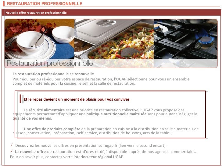 La restauration professionnelle se renouvelle  Pour équiper ou ré-équiper votre espace de restauration, l'UGAP sélectionne...