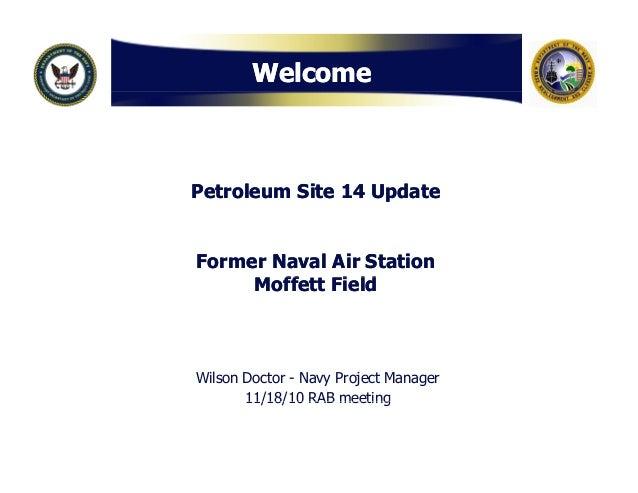 WelcomeWelcome Petroleum Site 14 UpdatePetroleum Site 14 Update Former Naval Air StationFormer Naval Air Station M ff tt F...