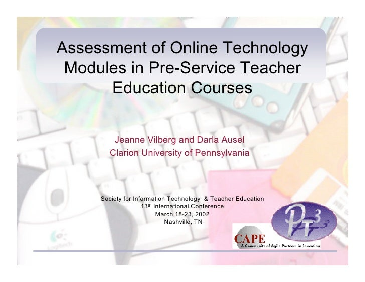 Assessment of Online Technology  Modules in Pre-Service Teacher       Education Courses          Jeanne Vilberg and Darla ...