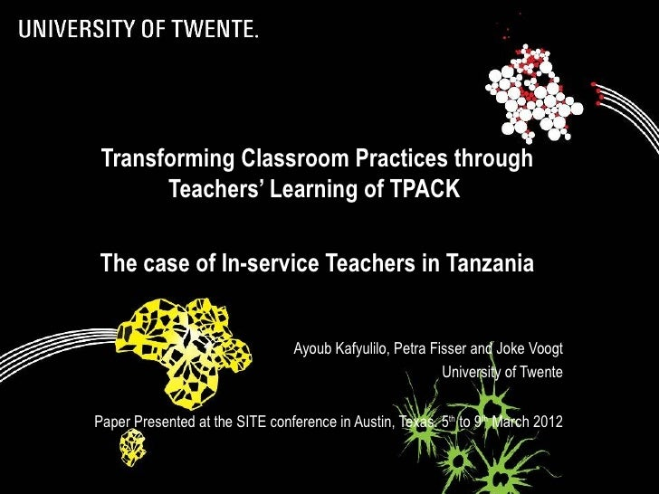 Transforming Classroom Practices through       Teachers' Learning of TPACKThe case of In-service Teachers in Tanzania     ...