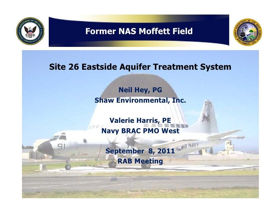 Former NAS Moffett FieldSite 26 Eastside Aquifer Treatment System                Neil Hey, PG          Shaw Environmental,...