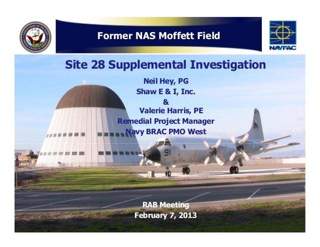 Former NAS Moffett FieldSite 28 Supplemental Investigation              Neil Hey, PG            Shaw E & I, Inc.          ...