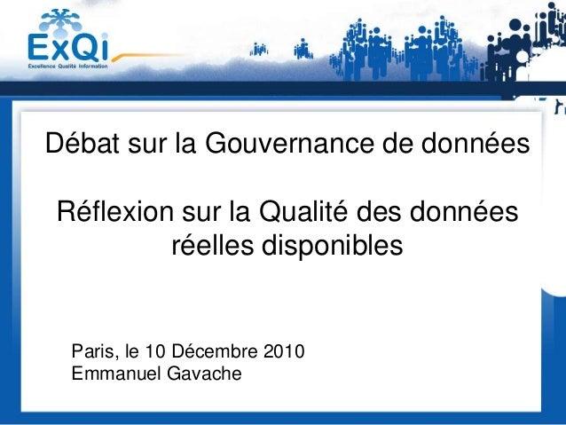 Débat sur la Gouvernance de donnéesRéflexion sur la Qualité des données         réelles disponibles Paris, le 10 Décembre ...