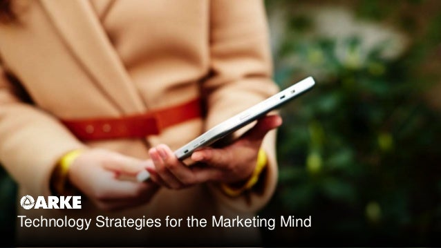 Technology Strategies for the Marketing Mind