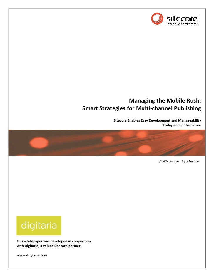 Sitecore mobile whitepaperManaging the Mobile Rush: Smart Strategies for Multi‐channel Publishing