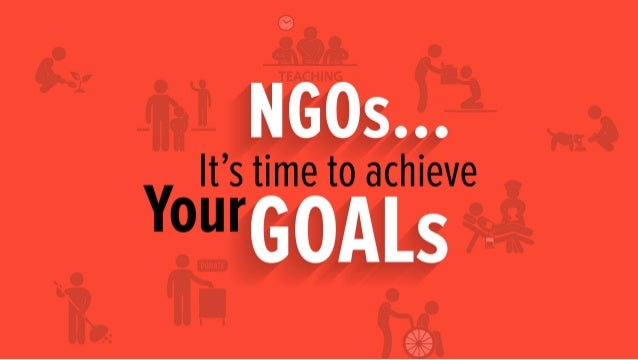 NGOs.....it's time to achieve your Goals