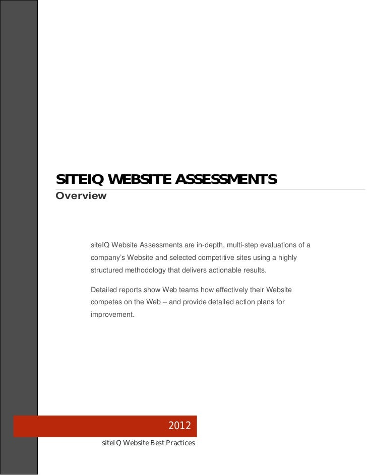 SITEIQ WEBSITE ASSESSMENTSOverview     siteIQ Website Assessments are in-depth, multi-step evaluations of a     company's ...