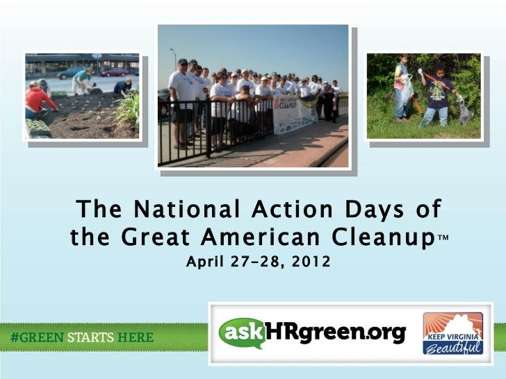 The National Action Days ofthe Great American Cleanup ™        April 27-28, 2012